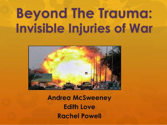 Beyond The Trauma:Invisible Injuries of War     Andrea McSweeney         Edith Love       Rachel Powell