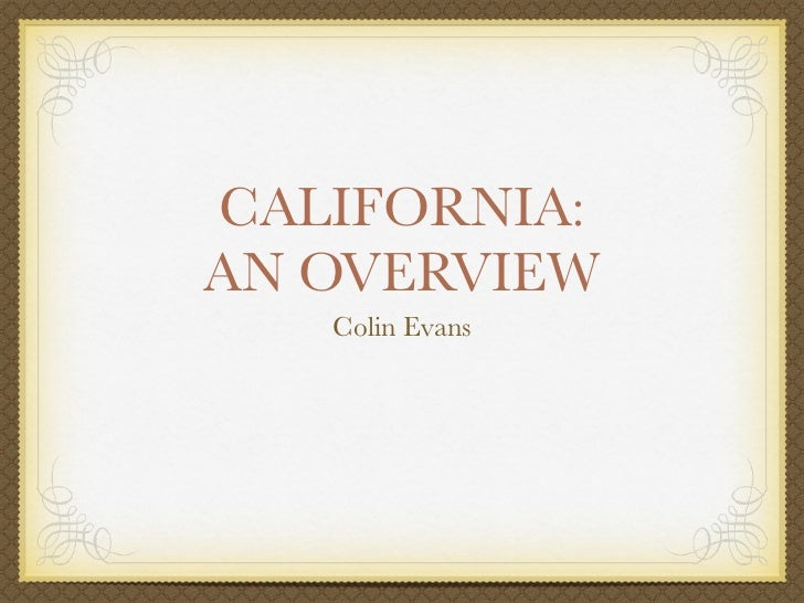CALIFORNIA:AN OVERVIEW   Colin Evans