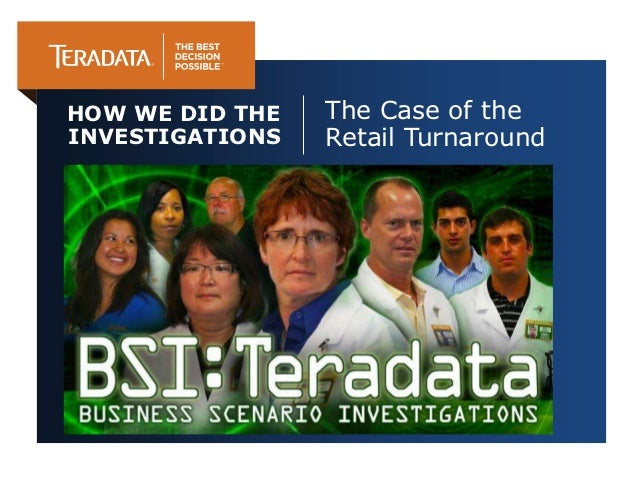 HOW WE DID THE   The Case of theINVESTIGATIONS   Retail Turnaround