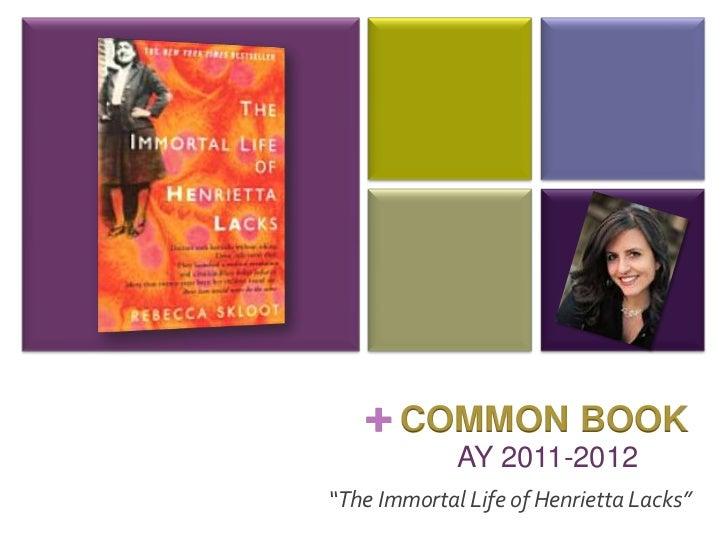 """+<br />COMMON BOOK <br /> AY 2011-2012<br />""""The Immortal Life of Henrietta Lacks""""<br />"""