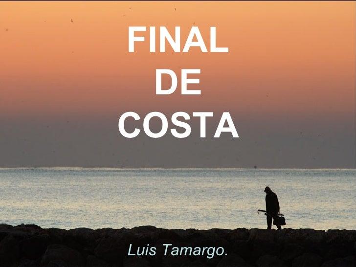 FINAL  DE  COSTA Luis Tamargo.