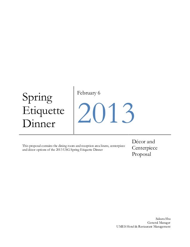 Spring Etiquette Dinner  February 6  2013  This proposal contains the dining room and reception area linens, centerpiece a...