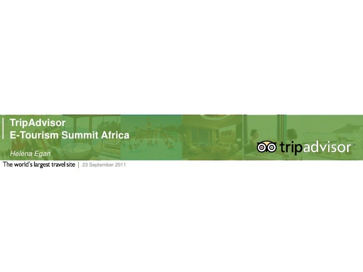 TripAdvisor<br />E-Tourism Summit Africa<br />Helena Egan<br />15 September 2011<br />Sept 2011<br />