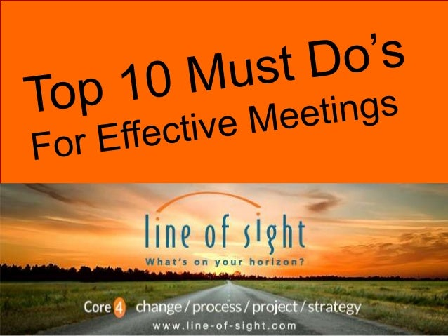 Individual exercise  What was the most effective meeting you have ever lead or attended?  Why? What sets it apart? • Wha...