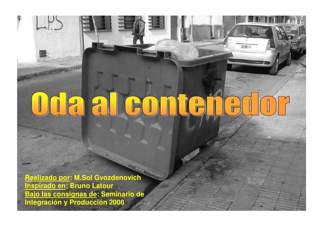 Realizado por: M.Sol Gvozdenovich Inspirado en: Bruno Latour Bajo las consignas de: Seminario de Integración y Producción ...