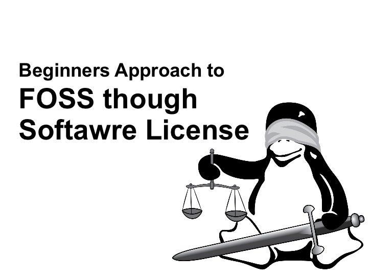 Beginners Approach toFOSS thoughSoftawre License
