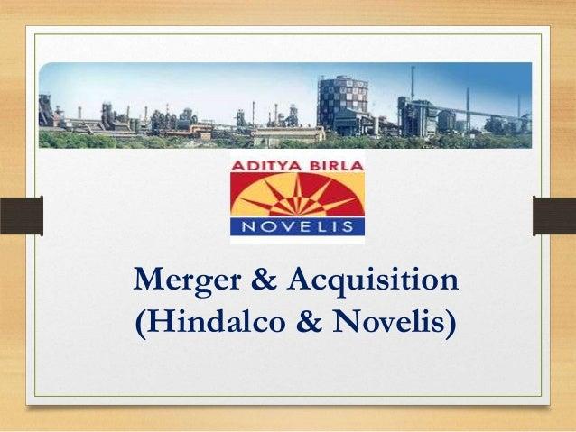 Merger & Acquisition (Hindalco & Novelis)