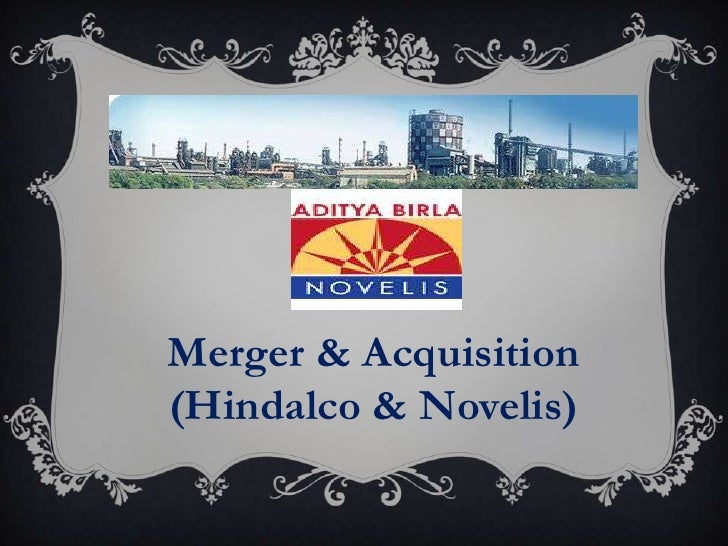 Merger & Acquisition(Hindalco & Novelis)
