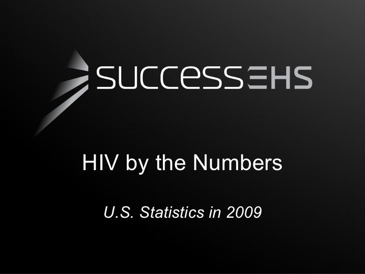 HIV by the Numbers U.S. Statistics in 2009