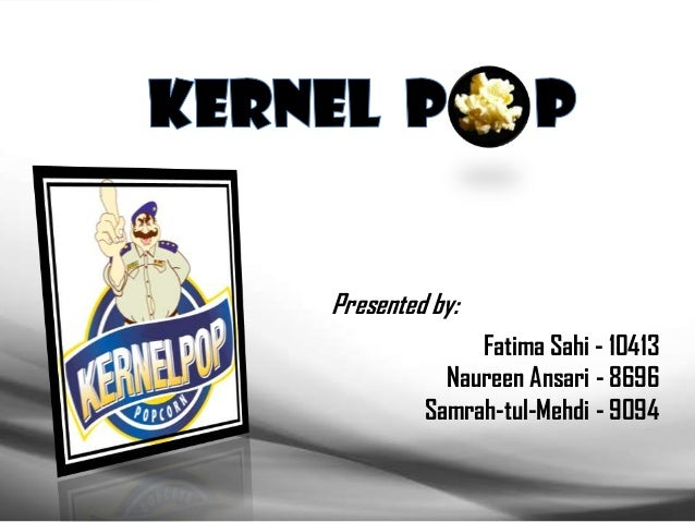 Kernel Pop Popcorn (direct & digital media marketing ppt)
