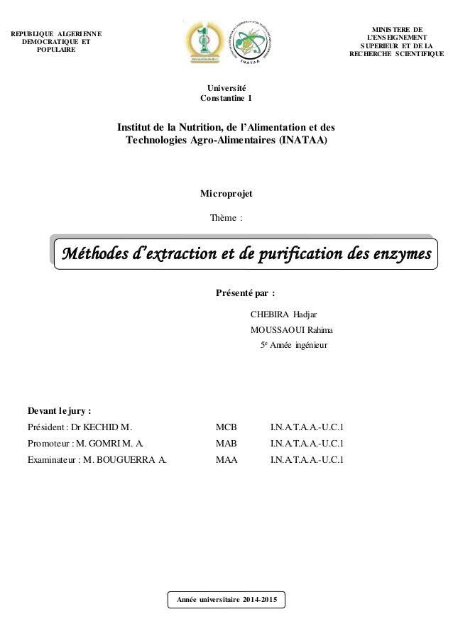 Année universitaire 2014-2015 Méthodes d'extraction et de purification des enzymes Microprojet Thème : Présenté par : CHEB...