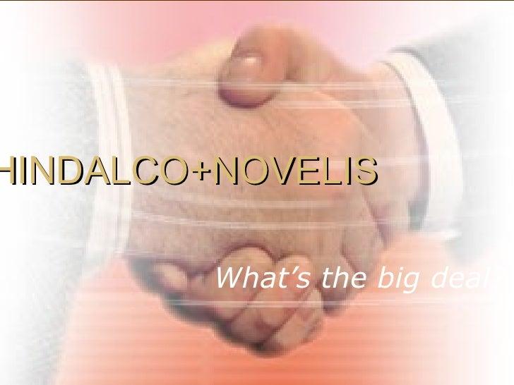 HINDALCO+NOVELIS What's the big deal?