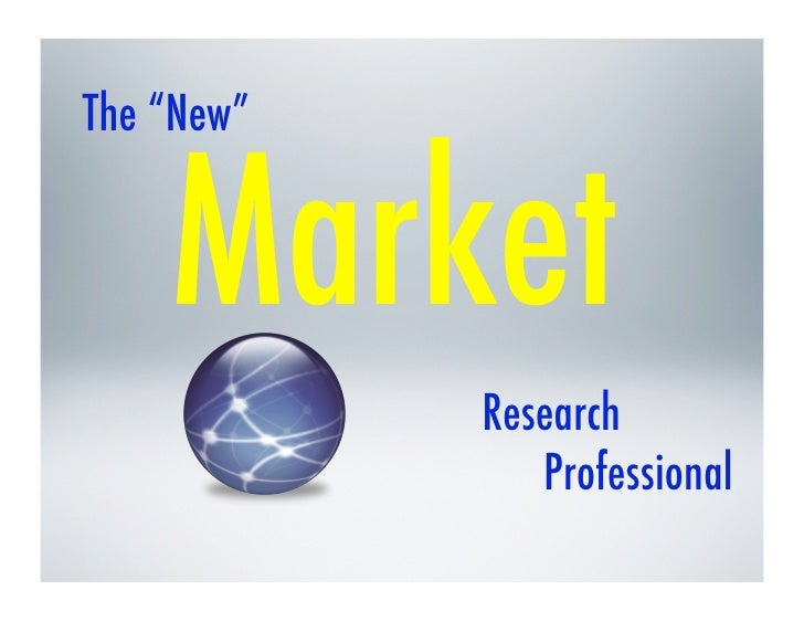 """The """"New""""!        Market!              Research!                 Professional!"""