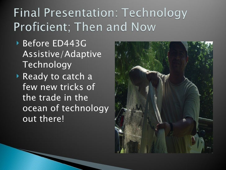 <ul><li>Before ED443G Assistive/Adaptive Technology </li></ul><ul><li>Ready to catch a few new tricks of the trade in the ...