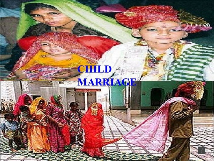 evils of child marriage Child marriage usually refers to a social phenomena practised in some societies in india , where a young child (usually a girl below the age of fifteen) is married to an adult man.