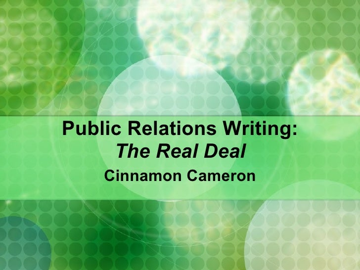 Public Relations Writing: The Real Deal Cinnamon Cameron