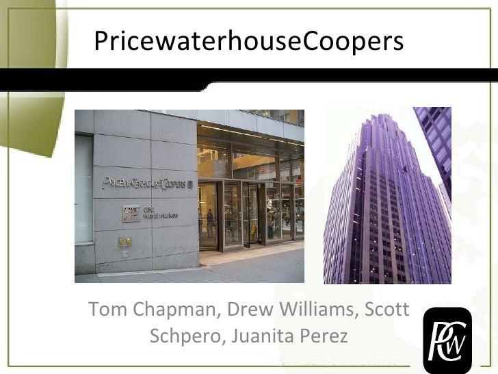 PricewaterhouseCoopers Tom Chapman, Drew Williams, Scott Schpero, Juanita Perez
