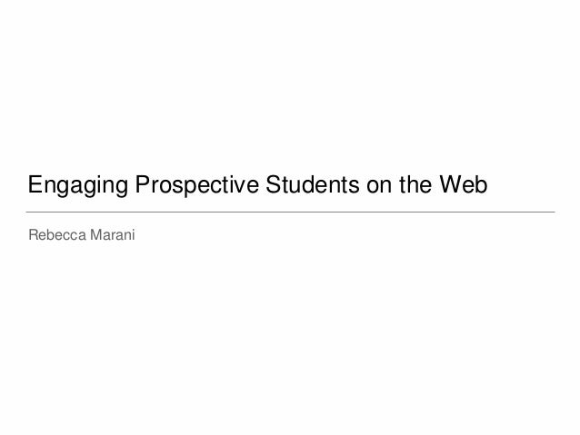Engaging Prospective Students on the Web Rebecca Marani