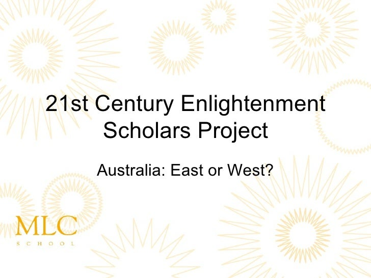 21st Century Enlightenment       Scholars Project     Australia: East or West?