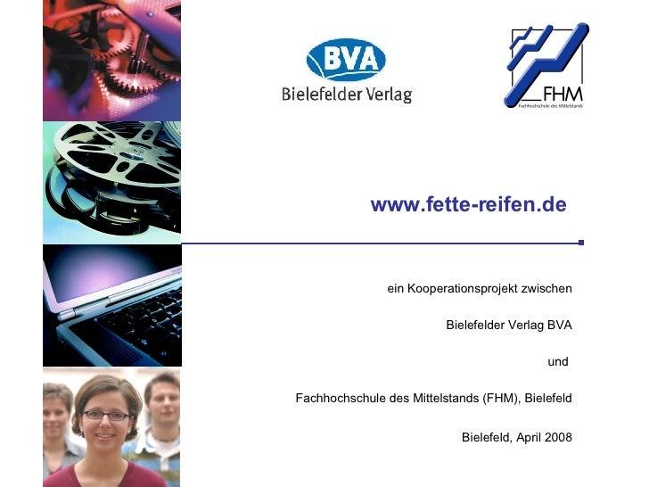www.fette-reifen.de  ein  Kooperationsprojekt zwischen Bielefelder Verlag BVA und  Fachhochschule des Mittelstands (FHM), ...