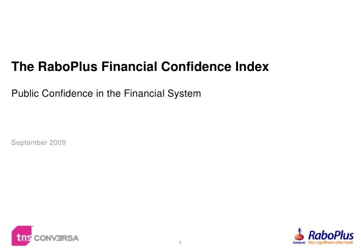 1<br />The RaboPlus Financial Confidence IndexPublic Confidence in the Financial System<br />September 2009<br />