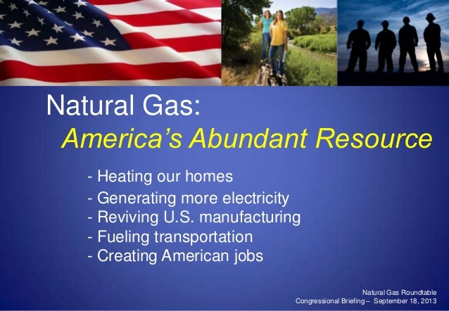 Natural Gas - Briefing for Congressional Staff - 18 Sept 2013