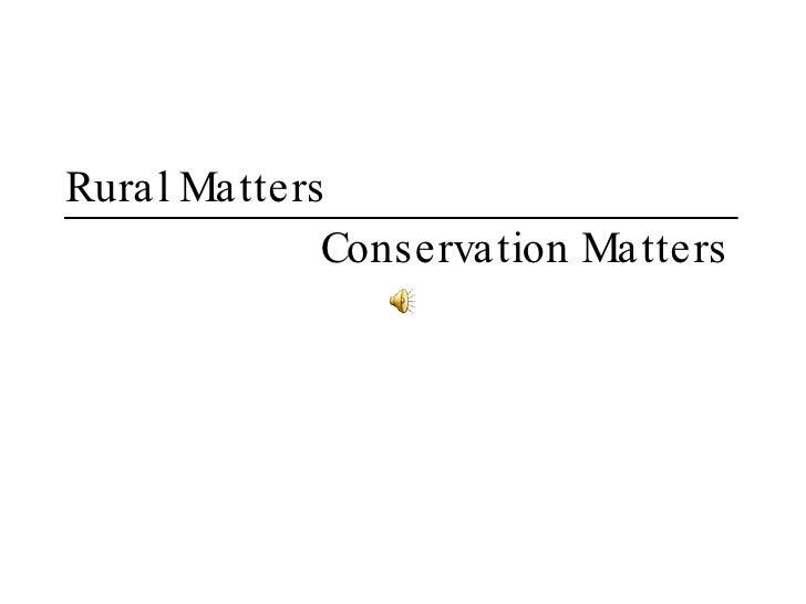 Rural Matters Conservation Matters