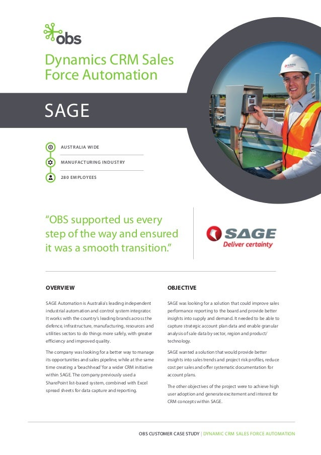 """Dynamics CRM Sales Force Automation  SAGE AUSTRALIA WIDE  R  MANUFAC TURING INDUSTRY  a  280 EMPLOYEES  """"OBS supported us ..."""