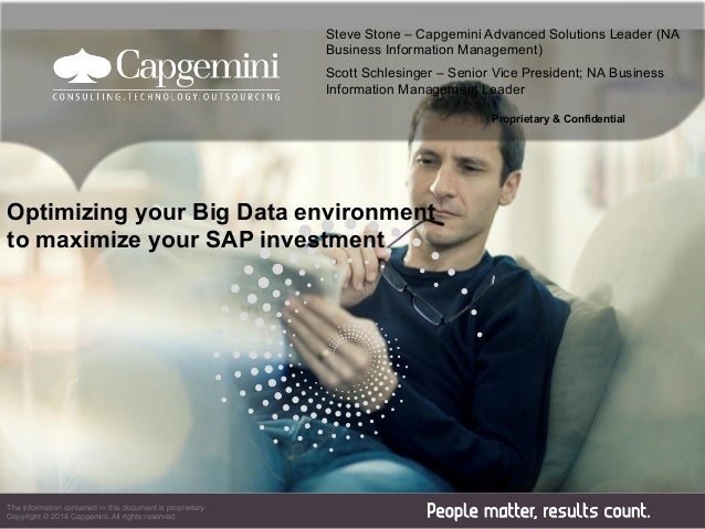 Proprietary & Confidential Optimizing your Big Data environment to maximize your SAP investment The information contained ...