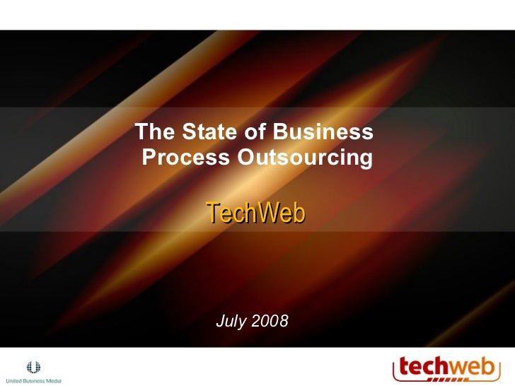 The State of Business  Process Outsourcing TechWeb July 2008