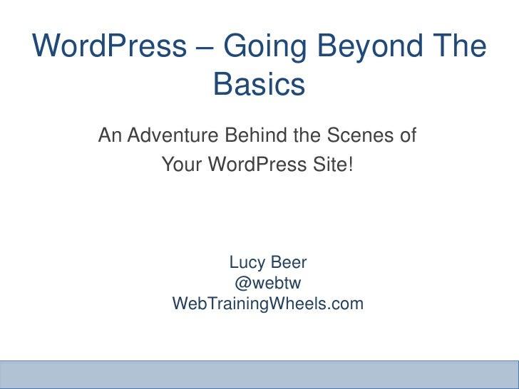 WordPress -Going Beyond The Basics - Seattle WordCamp 2012
