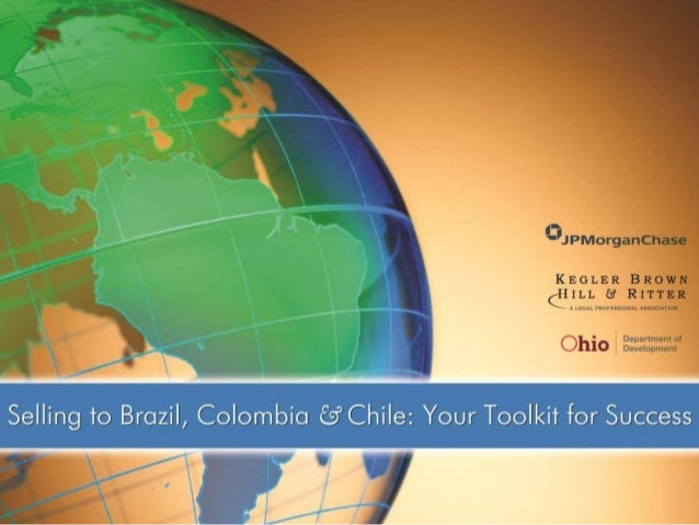 Doing Business in Brazil, Chile & Colombia Presented by: Vania Zulatto, Director of TVZ International- Brazil Verónica Med...