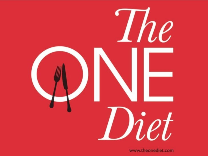 The ONE Diet: What you need to know about food, health, nutrition and weight loss