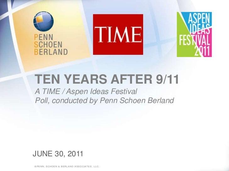 ten Years After 9/11A TIME / Aspen Ideas Festival Poll, conducted by Penn Schoen Berland<br />©Penn, schoen & berland asso...