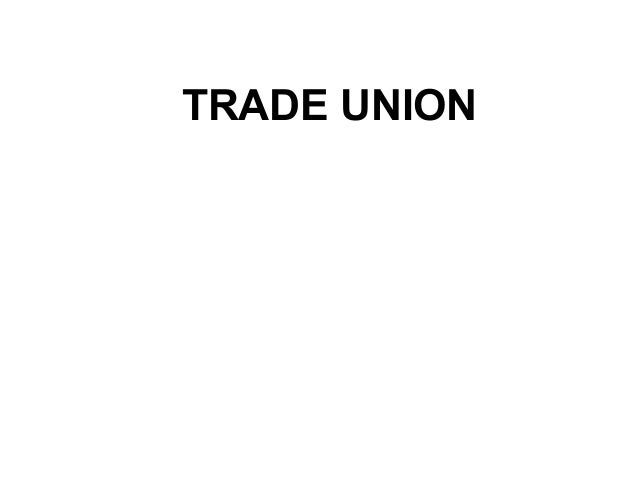 """trade union movementin india Trade union movement in india all of the organized activity of wage-earners to better their own conditions their own conditions either immediately or in the more or less distant future"""" labour movement implies in some degree, a community of outlook, it is an organization, or rather many forms of organizations based upon the sense of common."""