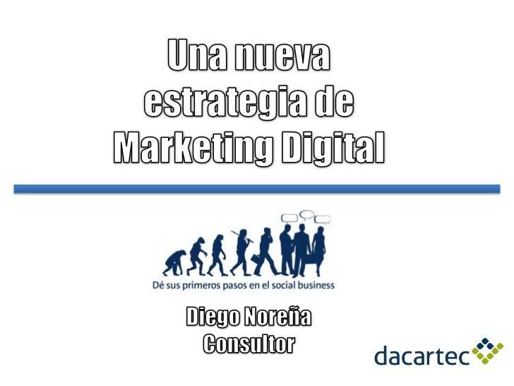 Una nueva estrategia digital - Diego Norena Trigos