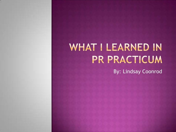 Final  What I Learned In Pr Practicum