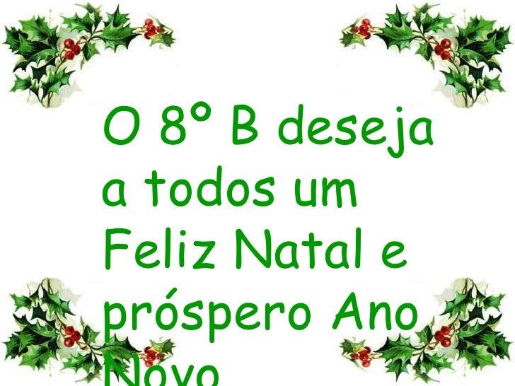 O 8º B deseja a todos um Feliz Natal e próspero Ano Novo<br />