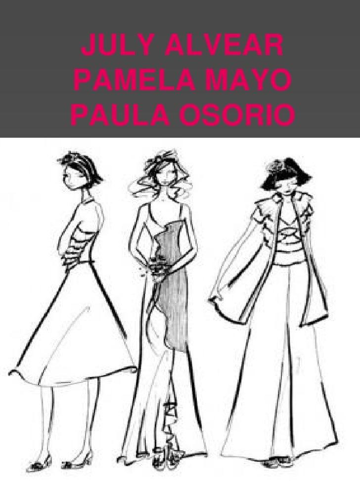 JULY ALVEAR PAMELA MAYO PAULA OSORIO