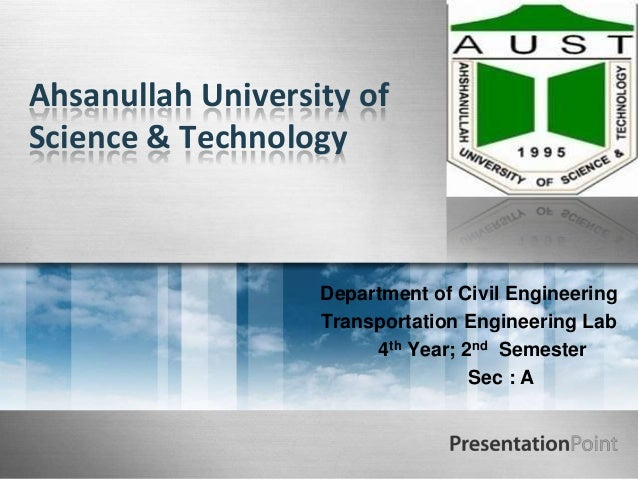 Ahsanullah University of Science & Technology  Department of Civil Engineering Transportation Engineering Lab 4th Year; 2n...