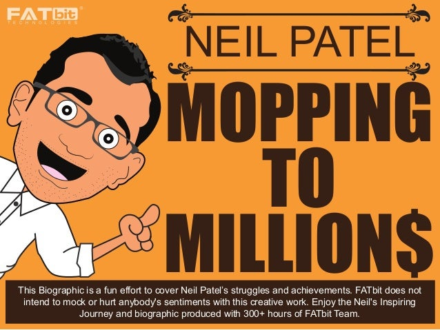 MOPPINGTOMILLION$NEIL PATELT E C H N O L O G I E SThis Biographic is a fun effort to cover Neil Patel's struggles and achi...