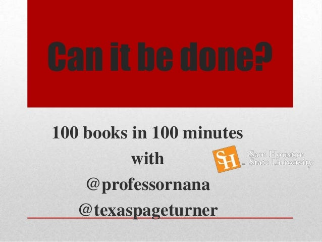 Can it be done?100 books in 100 minuteswith@professornana@texaspageturner