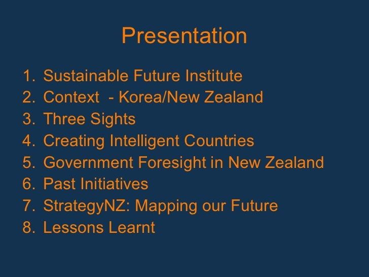 Presentation1.  Sustainable Future Institute2.  Context - Korea/New Zealand3.  Three Sights4.  Creating Intelligent Countr...