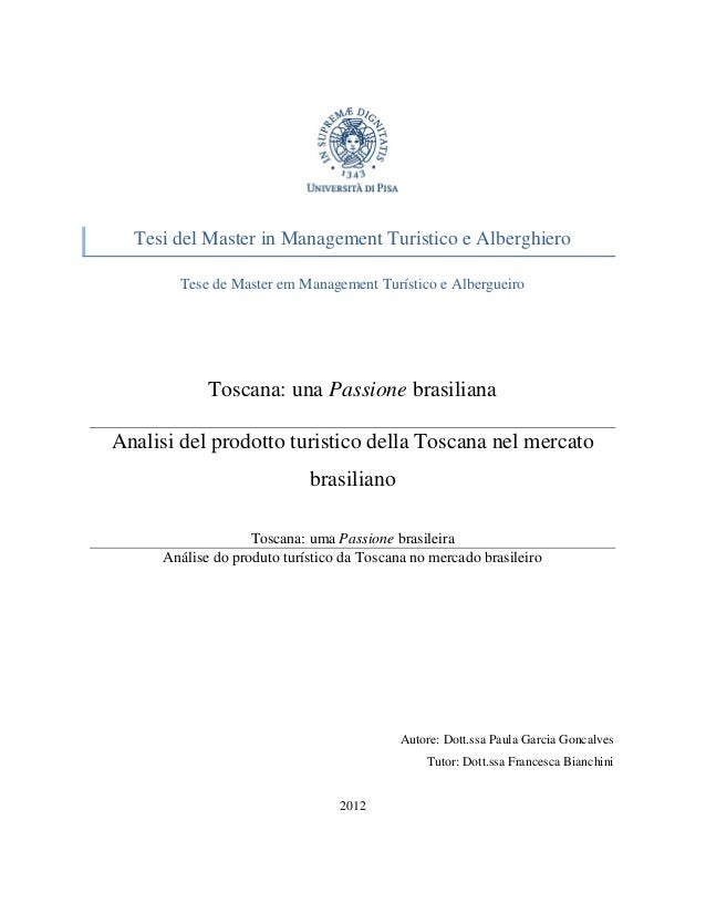Tesi del Master in Management Turistico e AlberghieroTese de Master em Management Turístico e AlbergueiroToscana: una Pass...