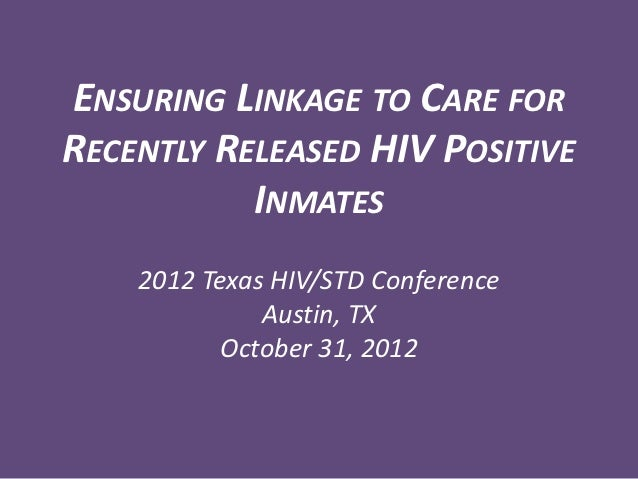 Ensuring Linkage to Care for Recently Released HIV Positive Inmates