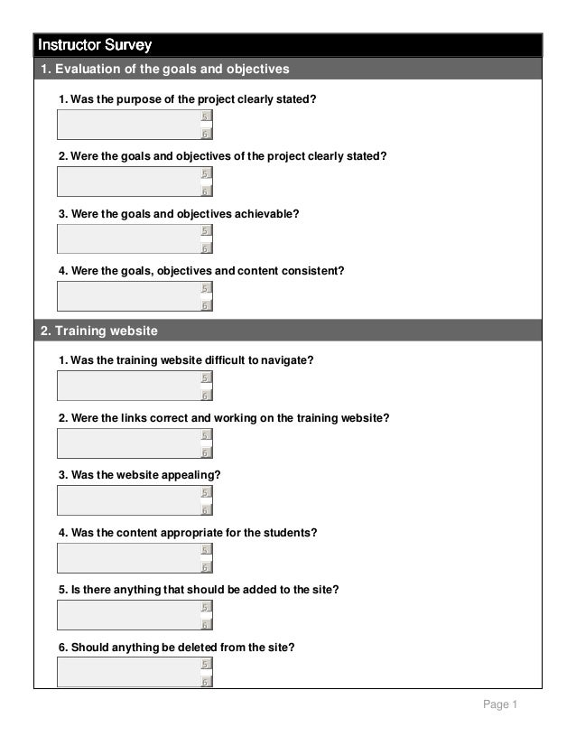 Instructor Survey 1. Evaluation of the goals and objectives 1. Was the purpose of the project clearly stated? 5 6  2. Were...