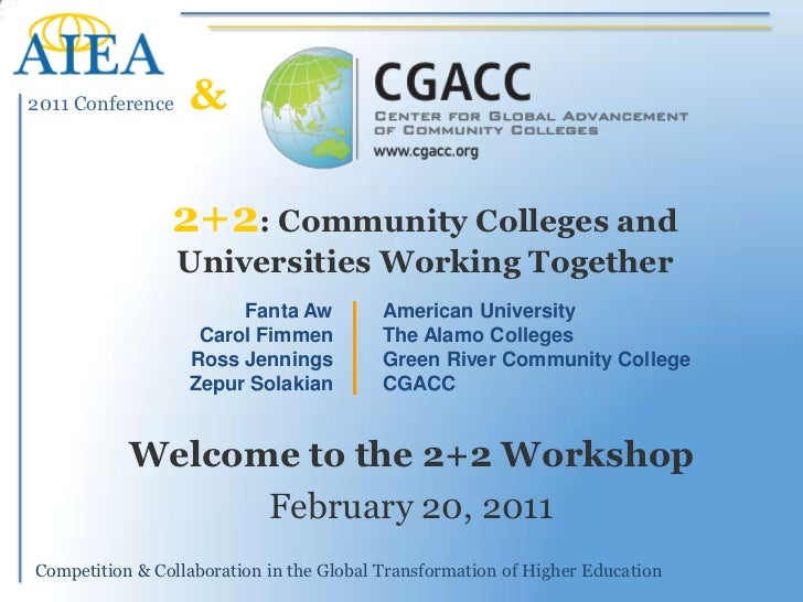&<br />2+2: Community Colleges and Universities Working Together<br />American University The Alamo Colleges<br />Green Ri...