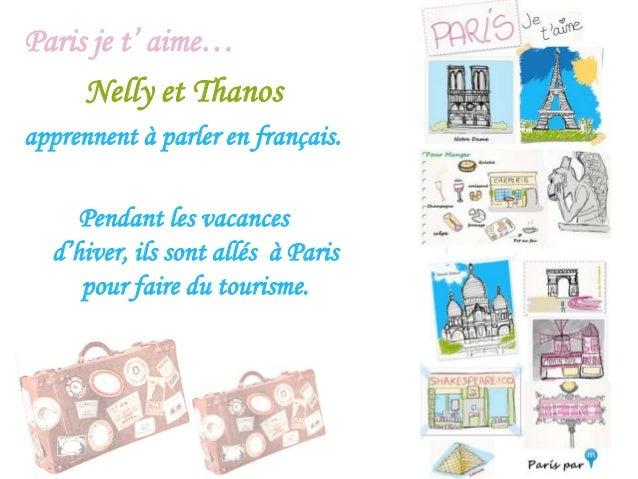 Paris je t' aime… Nelly et Thanos apprennent à parler en français. Pendant les vacances d'hiver, ils sont allés à Paris po...