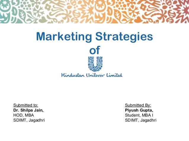 Marketing Strategies                    ofSubmitted to:             Submitted By:Dr. Shilpa Jain,          Piyush Gupta,HO...