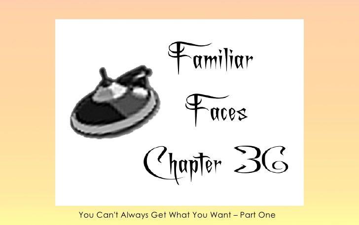 Familiar Faces Chapter 36 (part one)